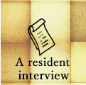 A resident interview